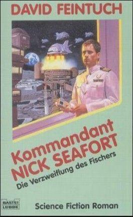 Kommandant Nick Seafort, Die Verzweiflung des Fischers