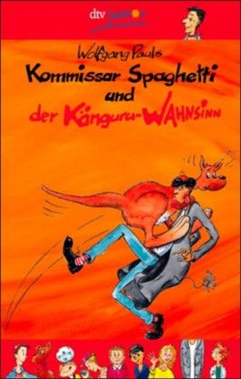 Kommissar Spaghetti und der Känguru-Wahnsinn