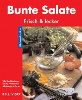Küchenklassiker. Bunte Salate. Frisch & lecker