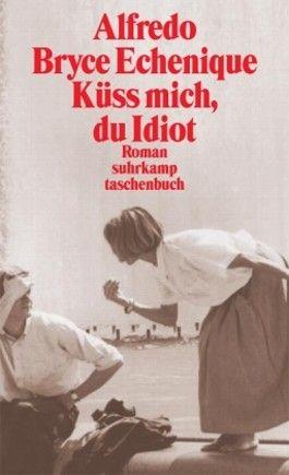 Küss mich, du Idiot
