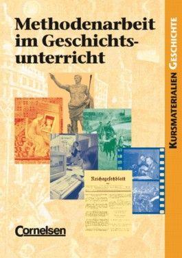 Kurshefte Geschichte / Methodenarbeit im Geschichtsunterricht
