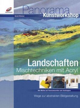 Landschaften - Mischtechniken mit Acryl