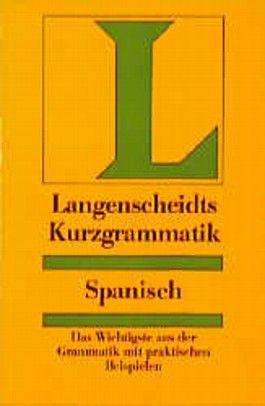 Langenscheidts Kurzgrammatik Spanisch