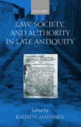 Law, Society and Authority in Late Antiquity