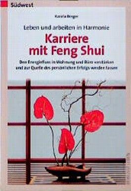 Leben und arbeiten in Harmonie, Karriere mit Feng Shui