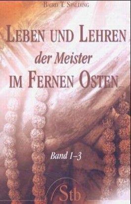 Leben und Lehren der Meister im Fernen Osten - Band 1 bis 3