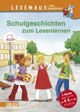 Lesemaus zum Lesenlernen Sammelbände, Band 3: Schulgeschichten zum Lesenlernen