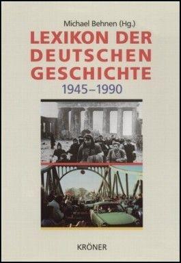 Lexikon der deutschen Geschichte 1945-1990