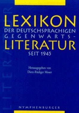 Lexikon der deutschsprachigen Gegenwartsliteratur seit 1945, 2 Bde.