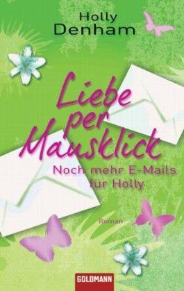 Liebe per Mausklick - Noch mehr E-Mails für Holly
