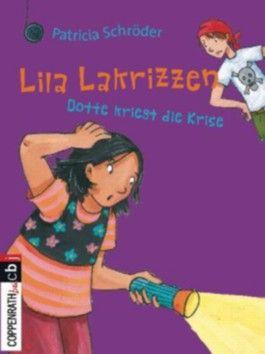 Lila Lakrizzen - Dotte kriegt die Krise