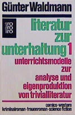 Literatur zur Unterhaltung. Bd.1