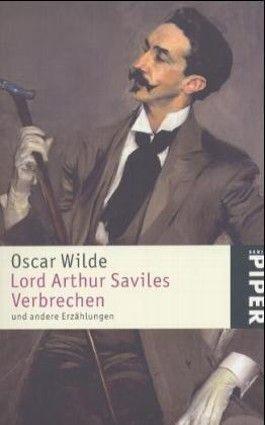 Lord Arthur Saviles Verbrechen und andere Erzählungen