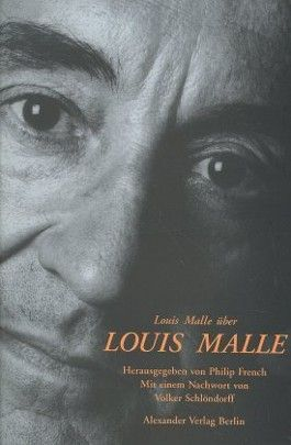 Louis Malle über Louis Malle