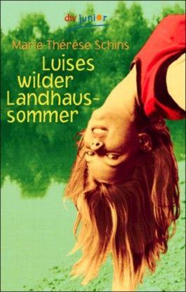 Luises wilder Landhaussommer