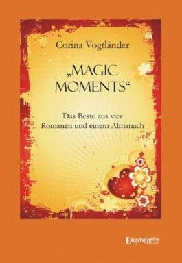 Magic Moments – Das Beste aus vier Romanen und einem Almanach