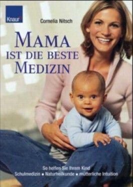 Mama ist die beste Medizin