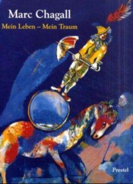 Marc Chagall, Mein Leben - Mein Traum