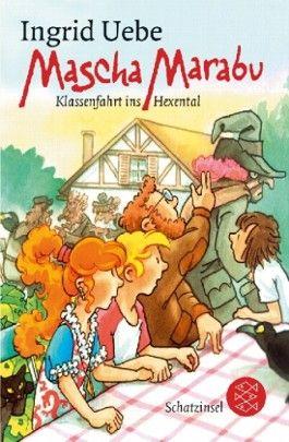 Mascha Marabu - Klassenfahrt ins Hexental