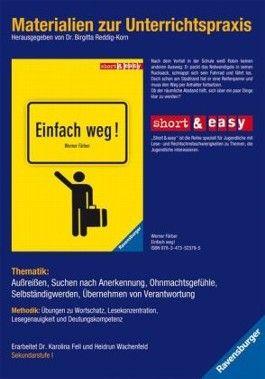 Materialien zur Unterrichtspraxis - Werner Färber: Einfach weg!