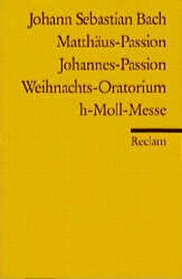 Matthäus- Passion / Johannes- Passion / Weihnachts- Oratorium / h- Moll- Messe.