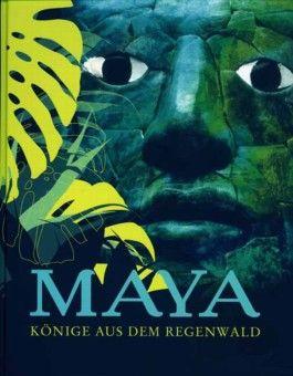 Maya - Könige aus dem Regenwald