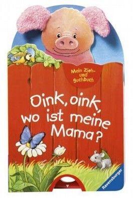 Mein Zieh- und Suchbuch: Oink, oink, wo ist meine Mama?