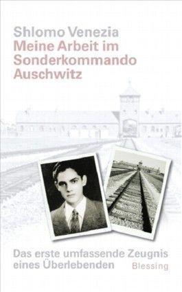 Meine Arbeit im Sonderkommando Auschwitz