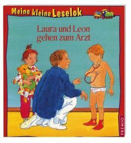 Meine kleine Leselok: Laura und Leon gehen zum Arzt