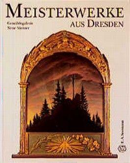 Meisterwerke aus Dresden, Gemäldegalerie Neue Meister