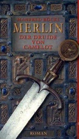 Merlin. Der Druide von Camelot