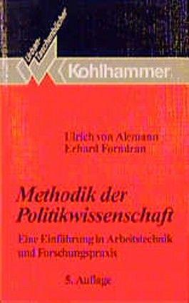 Methodik der Politikwissenschaft. Eine Einführung in Arbeitstechnik und Forschungspraxis