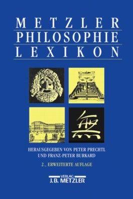Metzler Philosophie Lexikon. Begriffe und Definitionen