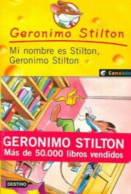 Mi Nombre Es Stilton, Geronimo Stilton / My Name Is Stilton, Geronimo Stilon