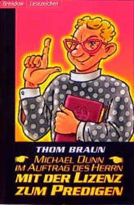 Michael Dunn, Im Auftrag des Herrn mit der Lizenz zum Predigen