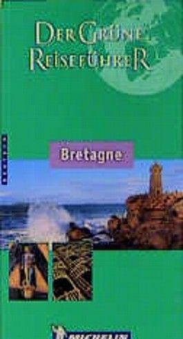 Michelin Der Grüne Reiseführer : Bretagne