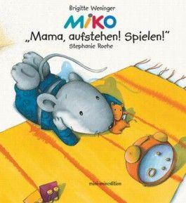MIKO, Mama aufstehen!
