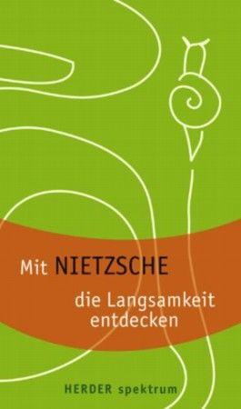 Mit Nietzsche die Langsamkeit entdecken