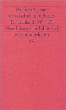 Moderne Deutsche Geschichte (MDG). Von der Reformation bis zur Wiedervereinigung / Gesellschaft im Aufbruch. Deutschland 1849–1871