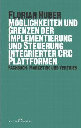 Möglichkeiten und Grenzen der Implementierung und Steuerung integrierter CRC Plattformen