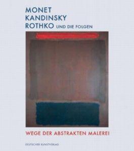 Monet - Kandinsky - Rothko und die Folgen