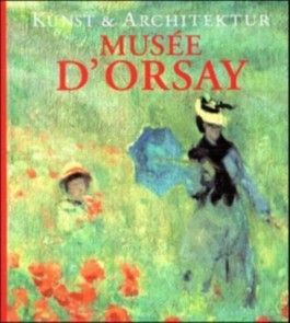 Musee d' Orsay, Kunst & Architektur