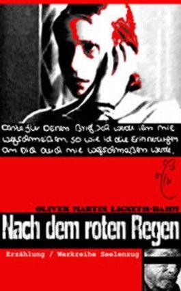 Nach dem roten Regen. Erzählung/ Werkreihe Seelenzug