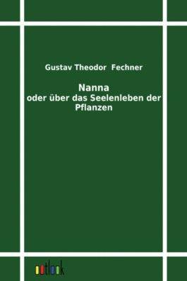 Nanna, oder, Über das Seelenleben der Pflanzen