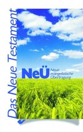 NeÜ - Das Neue Testament. Neue evangelistische Übertragung