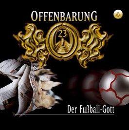 Offenbarung 23. Folge 06: Der Fußball-Gott