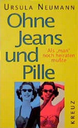 Ohne Jeans und Pille