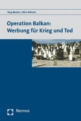 Operation Balkan: Werbung für Krieg und Tod