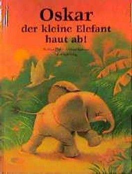 Oskar der kleine Elefant haut ab!