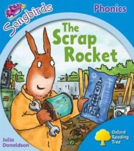 Oxford Reading Tree: Stage 3: Songbirds: the Scrap Rocket